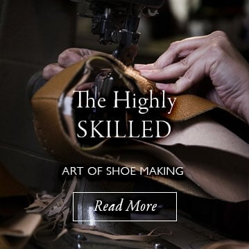 The Highly Skilled Art of Shoe Making - Read More